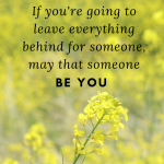 Yellow flowers background, affirmation: Be your own soulmate. If you're going to leave everything behind for someone, may that someone be you.