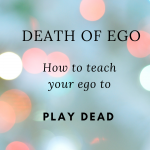 Death of ego: How to teach your ego to play dead, text on fading blue background with light bubbles.