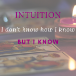 A blurry background of tarot cards and votive candles, the quote says: Intuition: I don't know how I know, but I Know